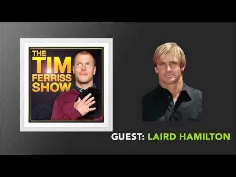 Laird Hamilton Interview (Full Episode) | The Tim Ferriss Show (Podcast)