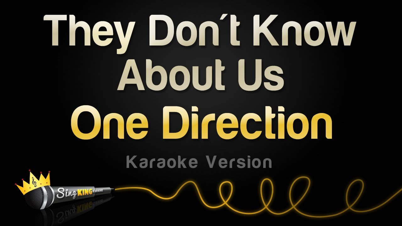 One Direction - They Don't Know About Us (Karaoke Version)
