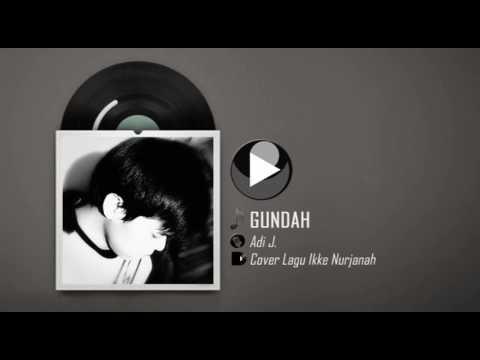 Cover Lagu | Gundah - Ikke Nurjanah | Adi J.