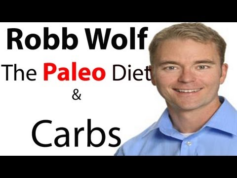 Robb Wolf The Paleo Diet and Carbs