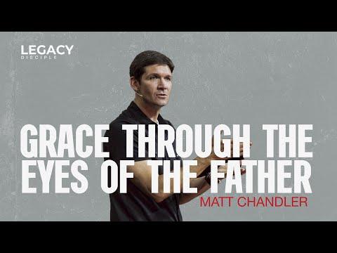 Matt Chandler: Grace Through the Eyes of the Father (Luke 15)