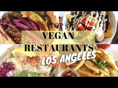 TOP 5 VEGAN RESTAURANTS IN LOS ANGELES
