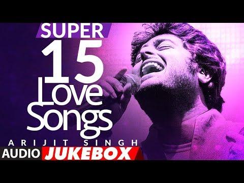 super-15-love-song★by-arijit-singh-|-audio-jukebox-|-romantic-bollywood-songs-|-new-love-songs-hindi