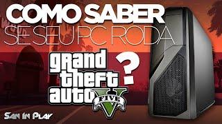 Como saber se seu PC Roda GTA V?! [TUTORIAL]