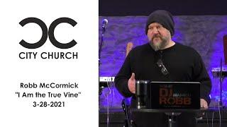 Robb McCormick I City Church I 3-28-21