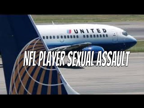 NFL Player Sues United Airlines over Alleged Sexual Assault by woman