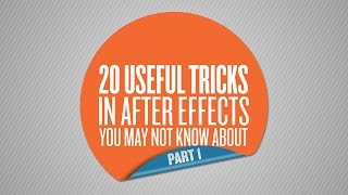 20 Useful Tricks in After Effects You May Not Know About  - Part 1