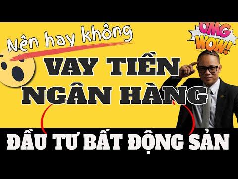 Có Nên Vay Tiền Ngân Hàng đầu Tư Bất động Sản I Phạm Văn Nam