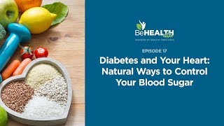 Diabetes and Your Heart: Natural Ways to Control Your Blood Sugar