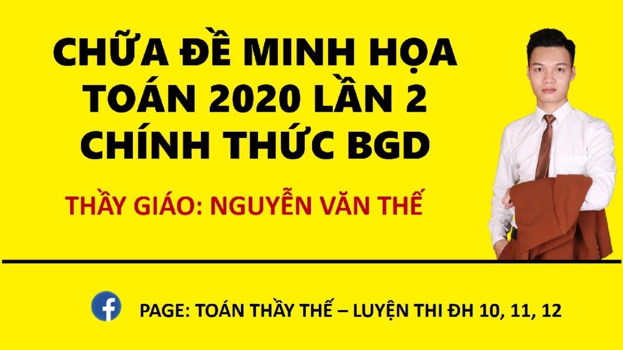 HACK ĐỀ MINH HỌA LẦN 2 MÔN TOÁN 2020 CHÍNH THỨC BGD