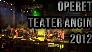 Operet Teater Angin 2012 (part 1 of 3)