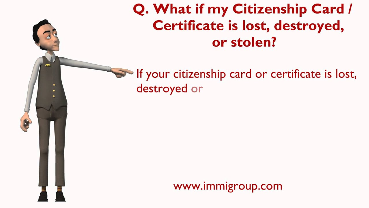 What If My Citizenship Card Certificate Is Lost Destroyed Or