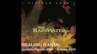 Citizen Cope - Healing Hands | Official Audio