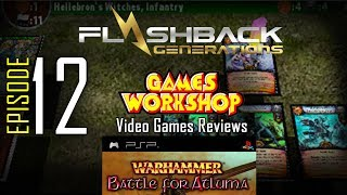 Ep.12 - Games Workshop Video Game Reviews - The Battle for Atluma