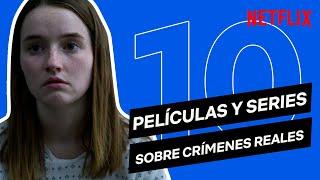 10 PELÍCULAS y SERIES sobre CRÍMENES REALES   Netflix España
