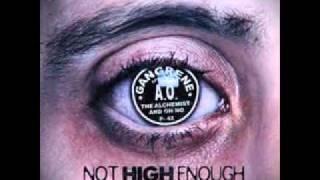 "The Alchemist + Oh No (Gangrene)- ""Not High Enough""  with lyrics"