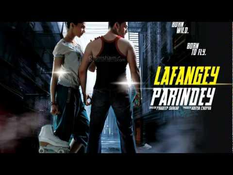 Man Lafanga ~ Full Song ~ Lafangey Parindey ~ Mohit Chauhan.flv