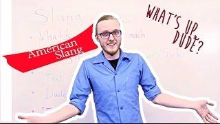 American Slang | English Language: Speaking