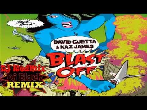 David Guetta & Kaz James - Blast Off (Dj Black & Dj RedMix Remix) [Extended Mix]