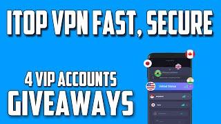 ITop VPN Fast, Secure & Unlimited VPN Proxy   Giveaway