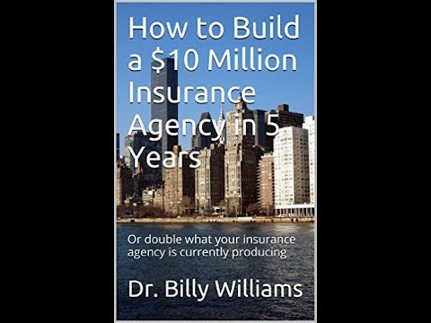 How To Build A $10 Million Insurance Agency (2020 Update)