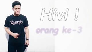 HIVI! - Orang ke 3 - karaoke original song tanpa vokal