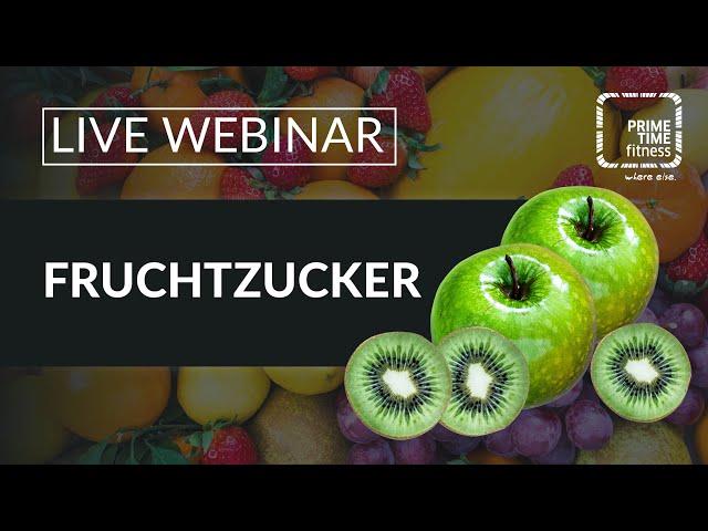 LIVE WEBINAR: Alles rund um Fruchtzucker