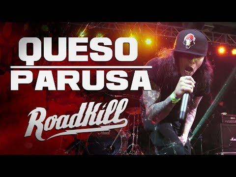 ROADKILL TOUR - QUESO - PARUSA