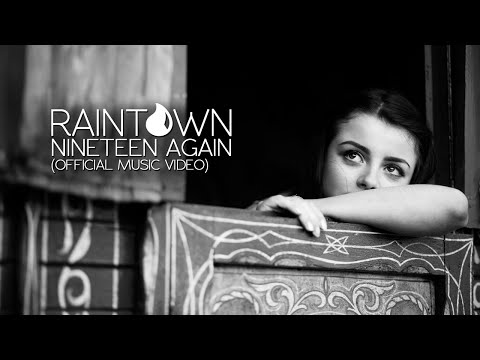 NEW MUSIC - NINETEEN AGAIN - RAINTOWN (OFFICIAL MUSIC VIDEO)