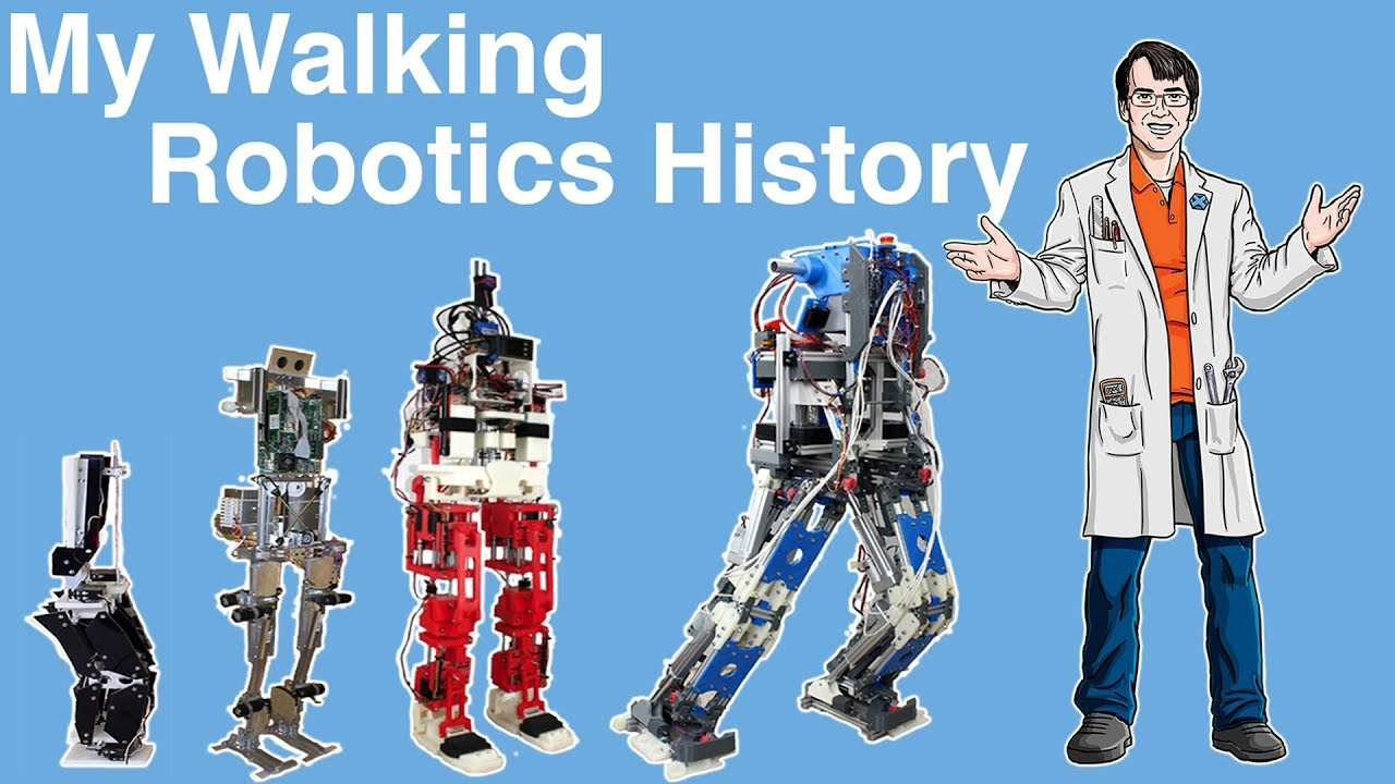 My Walking Robotic History James Bruton Youtube