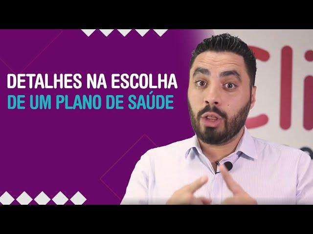 DETALHES NA ESCOLHA DE UM PLANO DE SAÚDE