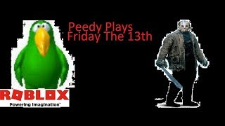 SDL Roblox: Peedy Plays: Friday The 13th