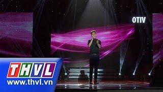 THVL | Ngôi sao phương Nam - Tập 7(sing-off): Giấc mơ sương mù - Phạm Chí Thành