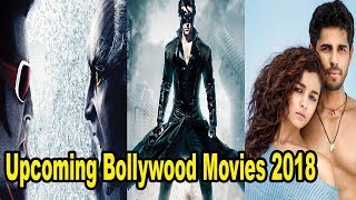 Top 10 Upcoming Bollywood Movies 2018 With Its Official Release