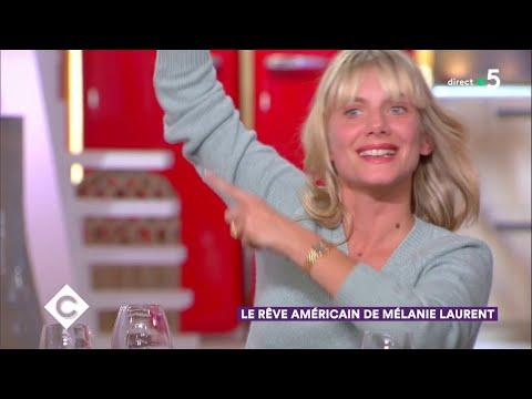 Au dîner avec Mélanie Laurent !  C à Vous  09102018