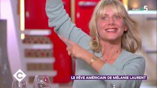 Au dîner avec Mélanie Laurent ! - C à Vous - 09/10/2018