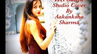Teri Galiyan | Cover song | Akanksha sharma | Kapil Jangir