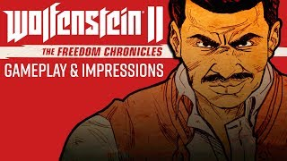 Wolfenstein 2: The Freedom Chronicles DLC - Part 1 | Gameplay & Impressions