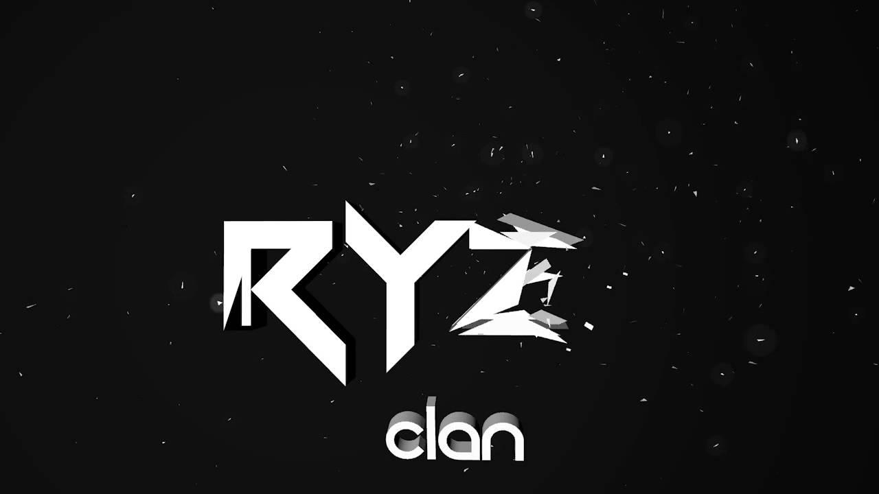 Intro RyZe Clan