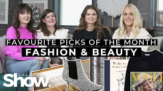 Favourite Picks Of The Month - Fashion & Beauty | SheerLuxe Show