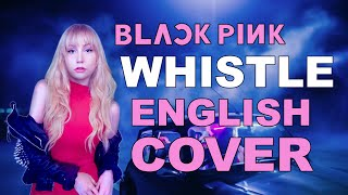 BLACKPINK WHISTLE (휘파람) [English Cover]