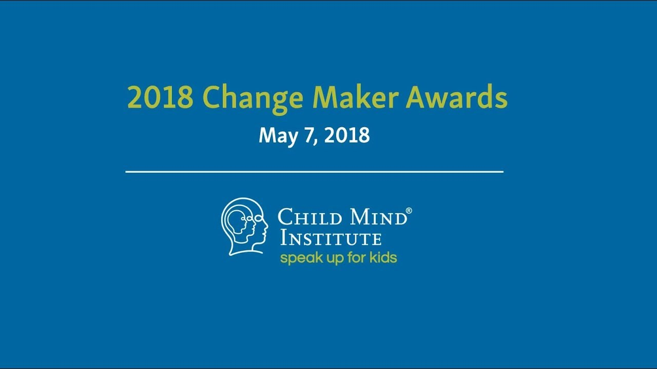 f7e6261b4c4f Child Mind Institute - Change Maker Awards 2018 - YouTube