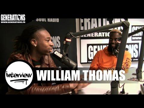 William Thomas - Interview (Live des studios de Generations)