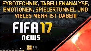 FIFA 17 - NEWS ● PYROTECHNIK, TABELLENANALYSE, EMOTIONEN, SPIELERTUNNEL UND VIELES MEHR IST DABEI!!!