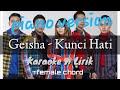 Download lagu Geisha - Kunci Hati  karaoke  female chord