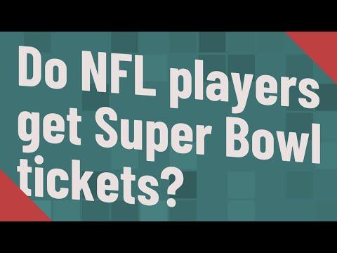 Do NFL Players Get Super Bowl Tickets?