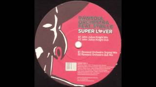 (2003) Rawsoul Orchestra feat. Sybille - Super Lover [Rawsoul Orchestra Original Mix]