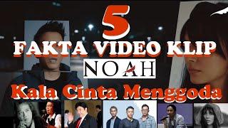 Download Kala cinta Menggoda - 5 fakta video klip kala cinta menggoda Noah band