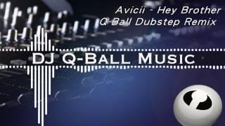 Hey Brother - Avicii (DJ Q-Ball Dubstep Remix)
