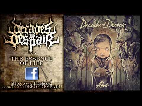 Decades of Despair - The Essence of Life (New Song 2012)